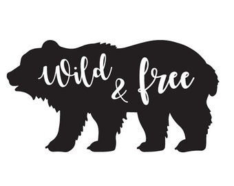 """Vinyl Decal.  """"WILD & FREE"""" with BEAR  graphic.  Car Decals.  Stickers."""