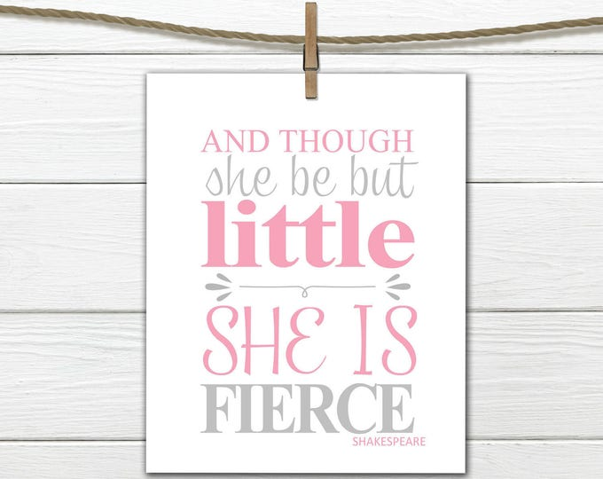 "Shakespeare Quote - "" Though she be but little""   Instant Download 11x14"
