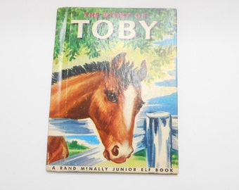 Vintage 1950 The Story Of Toby (20) A Rand McNally Junior Elf Book, Rand McNally Publishers
