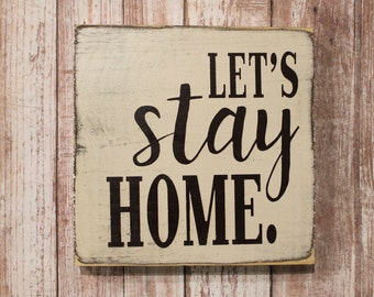 Let's stay home - hand painted wood sign - mini sign - ready to ship - stocking stuffer - christmas gift - farmhouse style - distressed