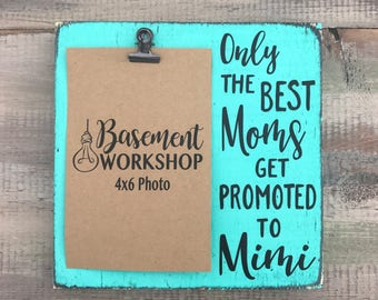 Only the best moms get promoted to Mimi - Picture frame - Photo block - Mother's Day gift - gift for her - Mimi frame - photo board - plaque