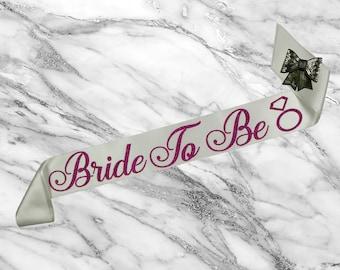 Bride To Be Sash – Bachelorette Sash – Custom Bridal Sash - Bridal Sash - Satin Bride Sash