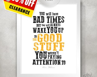 SALE / Bad Times Quote / Uplifting Gift for Best Friend / Robin Williams quote print / Inspiration / Bedroom Decor //  5x7 / 8x10