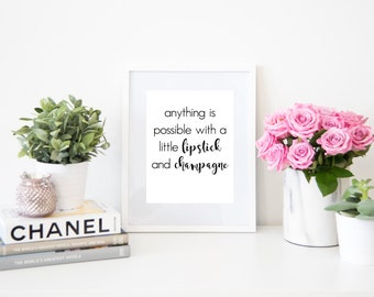 Anything is Possible with a Little Lipstick and Champagne Digital Quote Art Fashion Instant Download Print