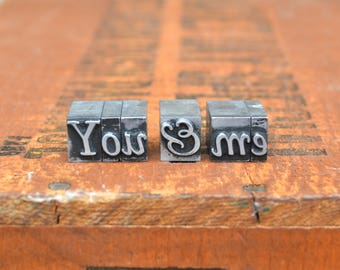 Ships Free - You & Me - Vintage letterpress metal type collection - wedding, anniversary, love, girlfriend, boyfriend, industrial TS1024