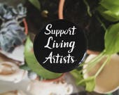 Support Living Artists Button Pin