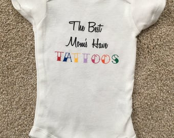 The Best Mom's Have Tattoos Baby Onesie
