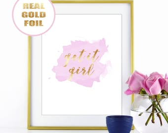 WATERCOLOUR Gold Foil Print - Get It Girl Quote - in Real Metallic Gold Foil - Available in many foil colors