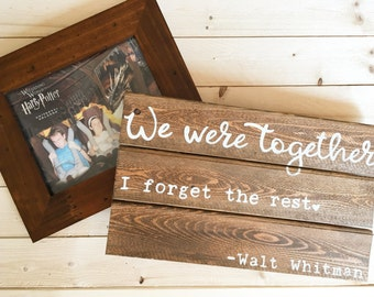 We were together, i forget the rest hand painted wood sign   pallet art   pallet sign   hand crafted pallet   pallet sign   READY TO SHIP
