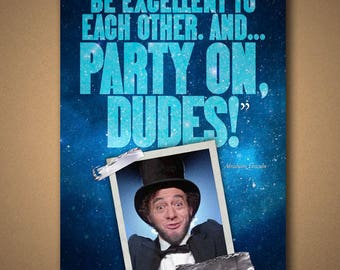"""Bill & Ted's Excellent Adventure """"PARTY ON, DUDES!"""" Quote Poster"""