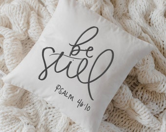 Throw Pillow - Be Still, calligraphy, home decor, wedding gift, engagement present, housewarming gift, cushion cover, throw pillow