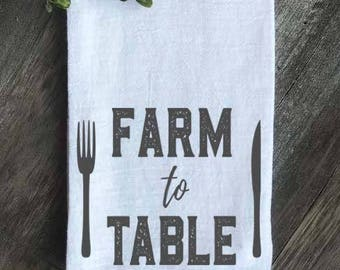 Farmhouse Towel, Farm to Table, Flour Sack Towel, Kitchen Towel, Wedding gift, Anniversary gift, Housewarming Gift, Farmhouse Kitchen