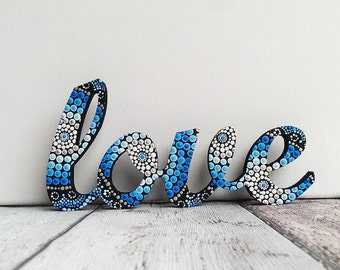 Love Wooden Word Art, Blue water design, Handpainted Aboriginal Dot Art, Wedding Ornament, engagement gift, Love Art, Love Sign