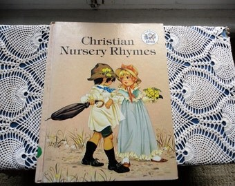 Christian Nursery Rhymes Book Beverly Rae Charette Janet & Ann Grahame Johnstone Illustrators Rare Vintage Hard Cover