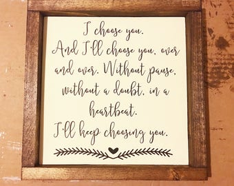 I Choose You Sign / Rustic / Farmhouse Style / Framed