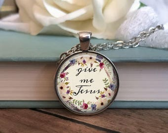 Give Me Jesus Necklace - Christian Necklace - Pendant Necklace - Bible Verse Necklace - Birthday Gift Idea - Gift for Her - Womens Jewelry