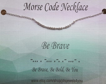 Be Brave Necklace, Morse Code Necklace, Inspirational Necklace, Graduation Gift, Gifts for Her, Stay Strong, Going Away, Choker Necklace