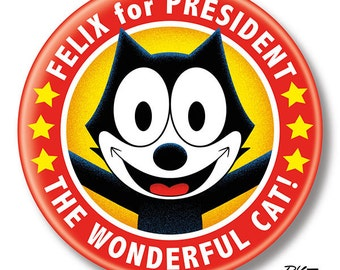 "Felix for President, 2.25"" inch Button, Pin, Pinback, Badge"