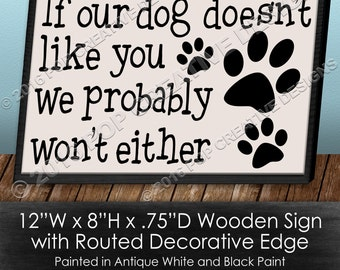 If Our Dog Doesn't Like You Sign