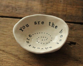 "Inspirational Jewelry Dish. ""You are the best adventure"""