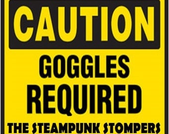 Goggles Required - The Steampunk Stompers