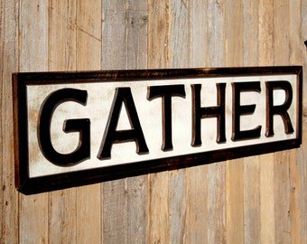 Large Gather Sign Gather Wood Sign Wedding Gift Dining Room Sign Game Room Decor Handmade Rustic Family Sign Farmhouse Sign Rustic Decor