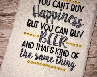 Beer - Can't Buy Happiness - Bar - Towel Design - 2 Sizes Included - Embroidery Design -   DIGITAL Embroidery DESIGN