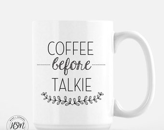 Coffee Before Talkie, Coffee Lover, Coffee Mug, Funny Coffee Mug, Cool Coffee Mugs, Gift for Her, Gift for Him, Don't Talk To Me, Silence