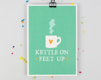 Tea Print - Positive Quote Gift - Gift for girlfriend, boyfriend, husband or wife - Typographic Print - Unframed Kettle On Print