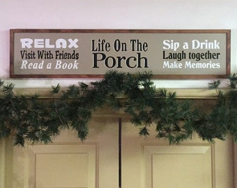 "Porch Signs. Porch Decor. Life On The Porch.  7 1/4"" tall  x 32 1/2"" long x 1"".  *Made Out Of SOLID MAPLE!"