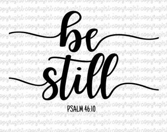 Be Still Psalm 46:10- cut file- svg- silhouette- cameo- cricut- bible verse- scripture- faith
