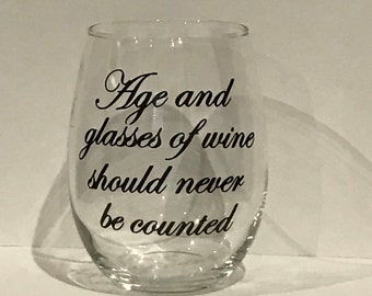 Stemless wine glass age and glasses of wine should never be counted