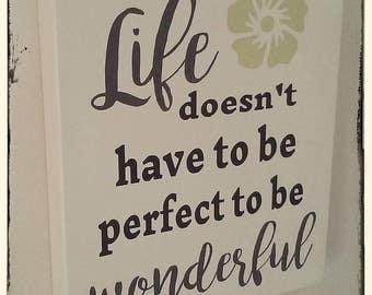 """Sign - """"Life doesn't have to be perfect"""""""