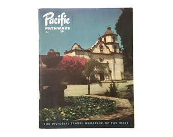 Vintage Pacific Pathways Magazine - Pictorial Travel Magazine of the West - Issue 3-1 January 1948