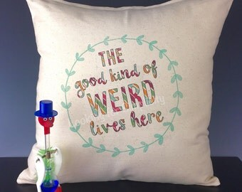 The Good Kind of Weird Lives Here with a Leaf Wreath Pillow Cover - Perfect Gift!