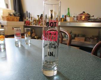 Vintage Tall Shot Glass I Got Blitzed in Ensenada Mexico
