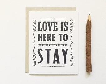 Letterpress Card - Love is Here to Stay