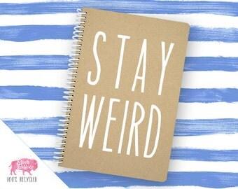 Spiral Notebook | Spiral Journal Planner | Journal | 100% Recycled | Stay Weird | BB039LG
