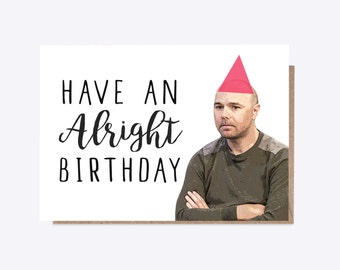 Karl Pilkington | Have an Alright Birthday | Birthday Card | Idiot Abroad | Watercolour | Birthday Card, Funny Card, TV Card