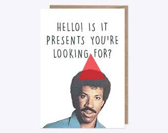 Lionel Richie Card | Hello, is it presents you're looking for? | Birthday Card, All Occassion