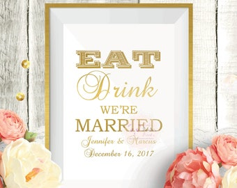 REAL GOLD FOIL, Eat Drink We're Married, poster , print, customized, wedding, art, decor, wall art, prop, bride and groom, names, date
