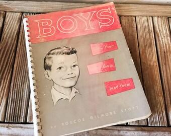 Vintage Book Titled Boys Know Them Teach Them Lead Them