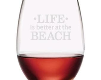 Beach Wine Glass/Stemless Wine Glass/Birthday Gift/Engraved Wine Glass/Life is Better Beach/Custom Wine Glass/Beach Wine Glasses/Beach Life