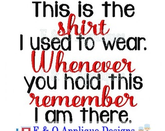 Shirt Saying Digital Embroidery Design - This Is The Shirt I used to Wear Machine Embroidery Design - Memorial Embroidery - Digital Design