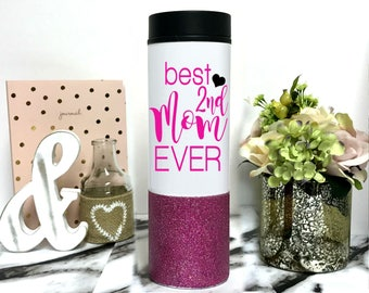 Best 2nd Mom Ever Coffee Tumbler Glitter dipped 16 oz To-Go cup Mug Travel Thermos Gift for Aunt Second Mom gifts mother figure like a mom