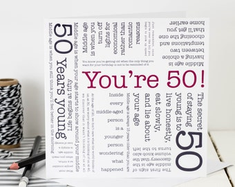 50th Birthday Card; 'You're 50!'; Card For 50th Birthday; Middle Age Quote Card; Funny 50th Card; GC072