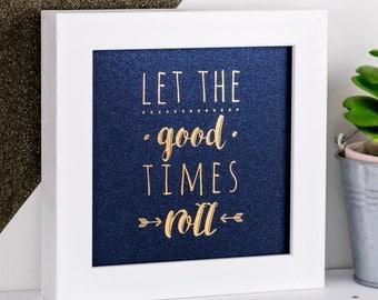 Framed Print; Gold Foil Print; Let The Good Times Roll; Iridescent; Blue Prints; Blue Art; Blue Wall Art; Anniversary Gifts; FMS005