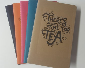 There's Always Time for Tea Cahier Style Hand-Printed, Hand-Stitched Notebook