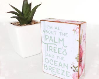 I'm all about the palm trees and the ocean breeze...