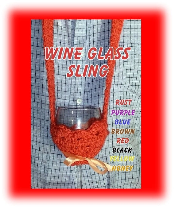 WINE GLASS SLING . . . Hysterical Gag Gifts . . custom order